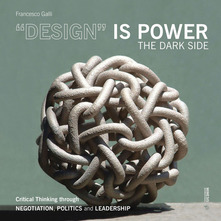 """Design"" is power. The dark side"